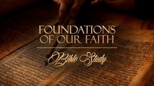 Foundations of our Faith